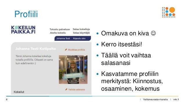 I Valtioneuvoston kanslia I vnk.fi Profiili • Omakuva on kiva  • Kerro itsestäsi! • Täällä voit vaihtaa salasanasi • Kasv...