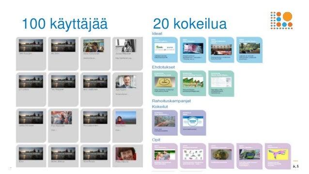 I Valtioneuvoston kanslia I vnk.fi7 100 käyttäjää 20 kokeilua