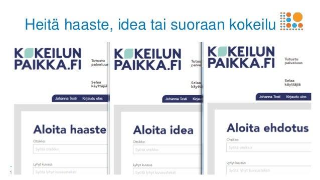 I Valtioneuvoston kanslia I vnk.fi9 Heitä haaste, idea tai suoraan kokeilu
