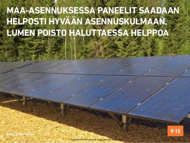MAA-ASENNUKSESSA PANEELIT SAADAAN HELPOSTI HYVÄÄN ASENNUSKULMAAN, LUMEN POISTO HALUTTAESSA HELPPOA 9-15Kuva: Finnwind Oy ©...