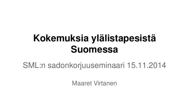 Kokemuksia ylälistapesistä Suomessa SML:n sadonkorjuuseminaari 15.11.2014 Maaret Virtanen
