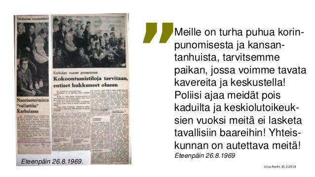 Eteenpäin 26.8.1969. Meille on turha puhua korin- punomisesta ja kansan- tanhuista, tarvitsemme paikan, jossa voimme tavat...
