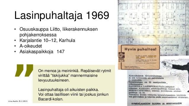 Lasinpuhaltaja 1969 • Osuuskauppa Liitto, liikerakennuksen pohjakerroksessa • Karjalantie 10–12, Karhula • A-oikeudet • As...