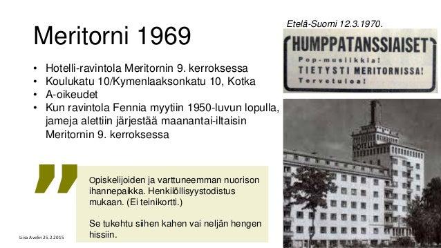 Meritorni 1969 • Hotelli-ravintola Meritornin 9. kerroksessa • Koulukatu 10/Kymenlaaksonkatu 10, Kotka • A-oikeudet • Kun ...