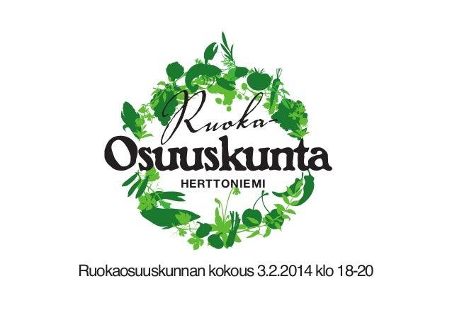 Ruoka-  Osuuskunta HERTTONIEMI  Ruokaosuuskunnan kokous 3.2.2014 klo 18-20