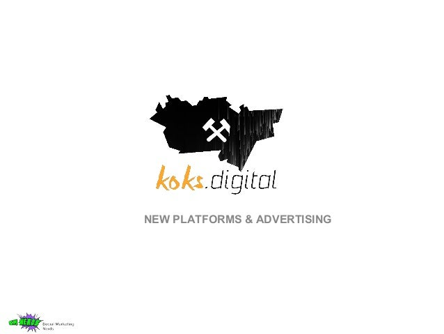 NEW PLATFORMS & ADVERTISING