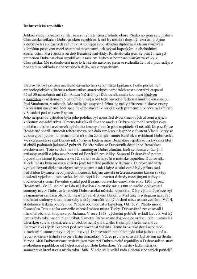Dubrovnická republikaJelikož studuji kroatistiku tak jsem si vybrala téma z tohoto oboru. Nedávno jsem se v historiiChorva...