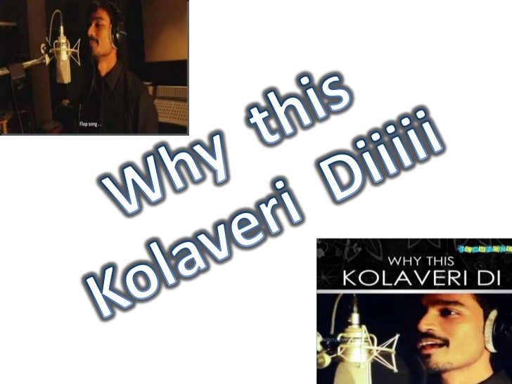 kolaveri di viral mktg A perfect example of viral marketing why this kolaveri di film 3, which is due to be released in 2012 written and sung by actor dhanush, the song was composed by music director anirudh ravichander a down tempo dance gaana-ballad song, why this kolaveri di has been described as genre bending by critics, built around an ancient.