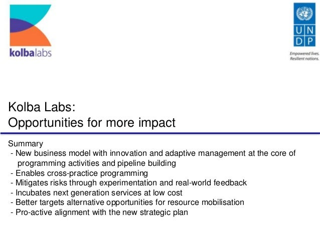 Kolba Labs: Opportunities for more impact Summary - New business model with innovation and adaptive management at the core...