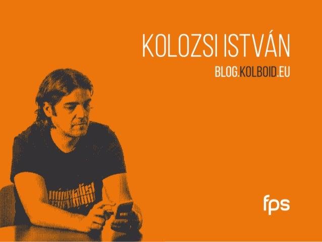 Tervezz szokást! - WIAD, Mobile Hungary - Kolozsi István, kolboid Slide 2