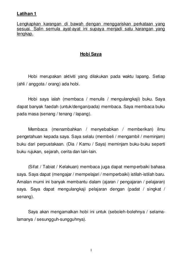 1 Latihan 1 Lengkapkan karangan di bawah dengan menggariskan perkataan yang sesuai. Salin semula ayat-ayat ini supaya menj...