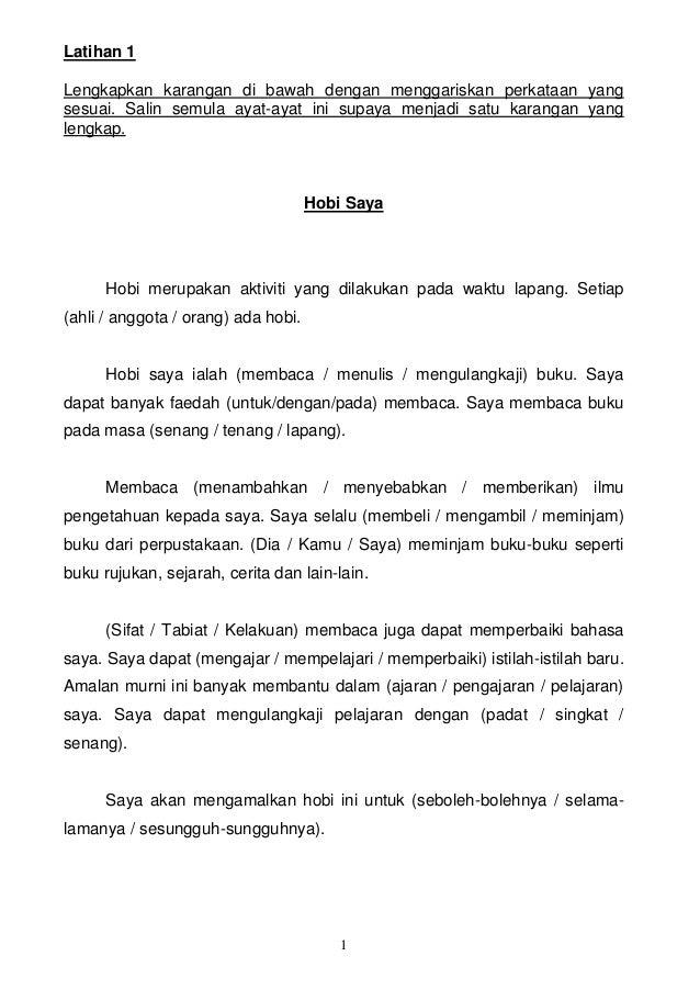 Latihan 1 Lengkapkan karangan di bawah dengan menggariskan perkataan yang sesuai. Salin semula ayat-ayat ini supaya menjad...