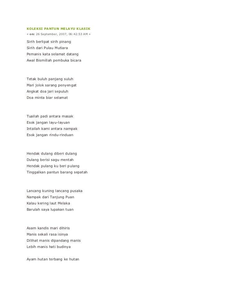 KOLEKSI PANTUN MELAYU KLASIK« on: 26 September, 2007, 06:42:53 AM »Sirih berlipat sirih pinangSirih dari Pulau MutiaraPema...