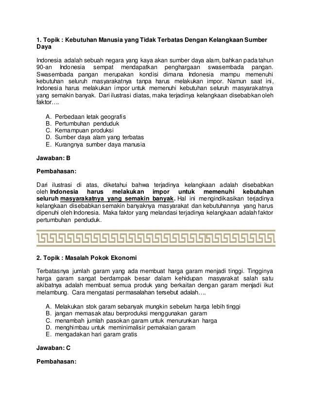 1. Topik : Kebutuhan Manusia yang Tidak Terbatas Dengan Kelangkaan Sumber Daya Indonesia adalah sebuah negara yang kaya ak...