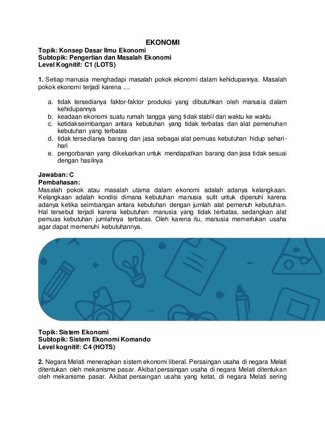EKONOMI Topik: Konsep Dasar Ilmu Ekonomi Subtopik: Pengertian dan Masalah Ekonomi Level Kognitif: C1 (LOTS) 1. Setiap manu...