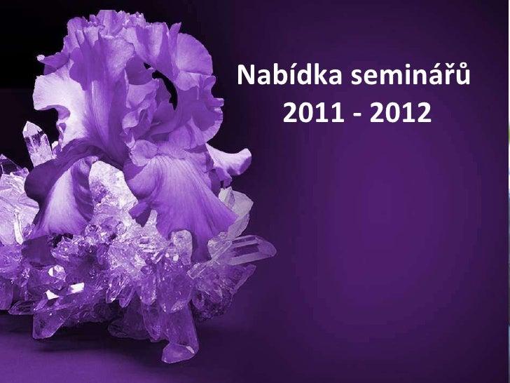 Nabídka seminářů  2011 - 2012