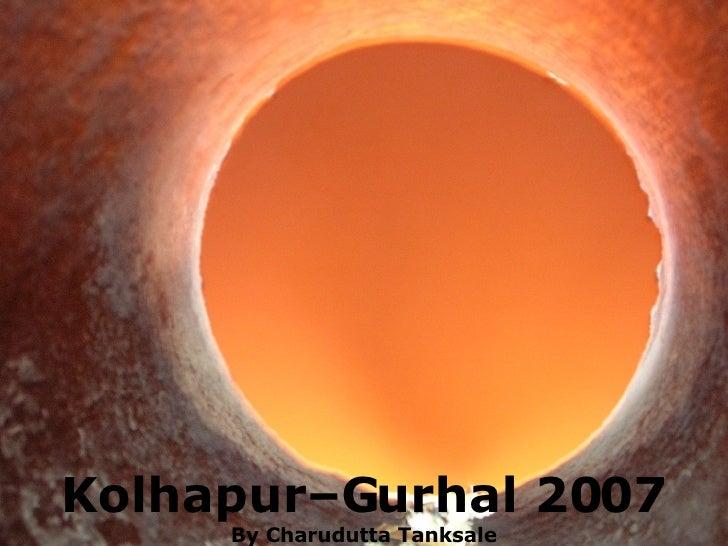 Kolhapur–Gurhal 2007 By Charudutta Tanksale
