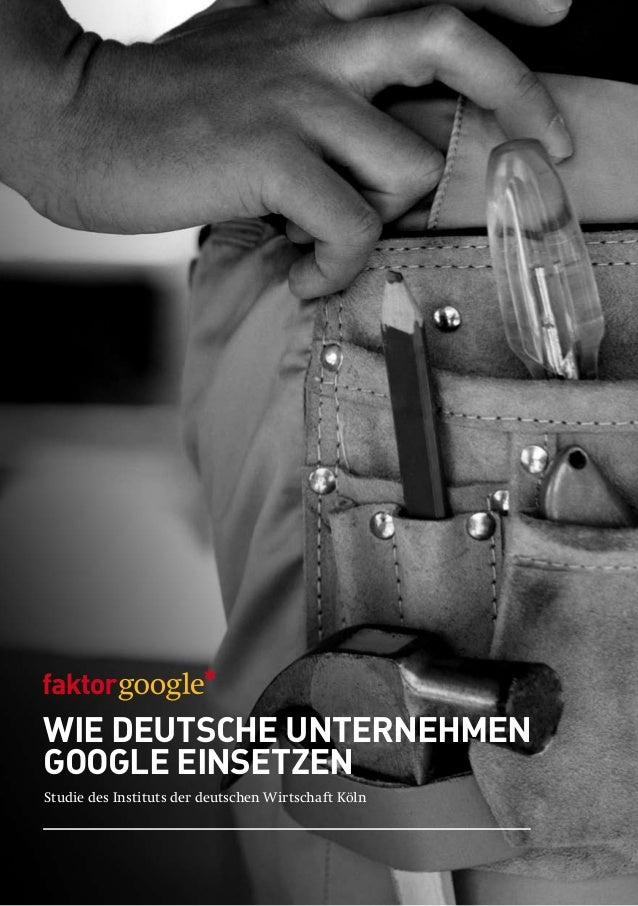 Studie des Instituts der deutschen Wirtschaft KölnWie deutsche UNternehmenGoogle Einsetzen