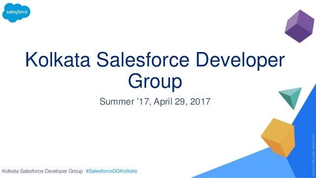 Kolkata Salesforce Developer Group Summer '17, April 29, 2017
