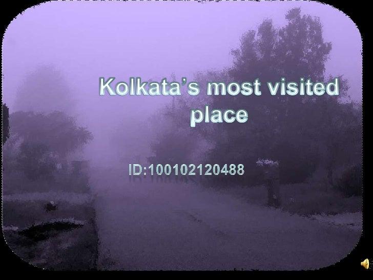 Kolkata the city of joy situated besides the bang of Ganges. Kolkata has been nick named the city of palaces ,this comes f...