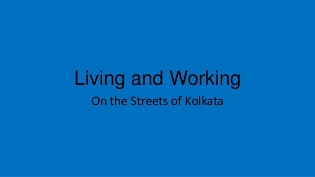 Living and Working On the Streets of Kolkata