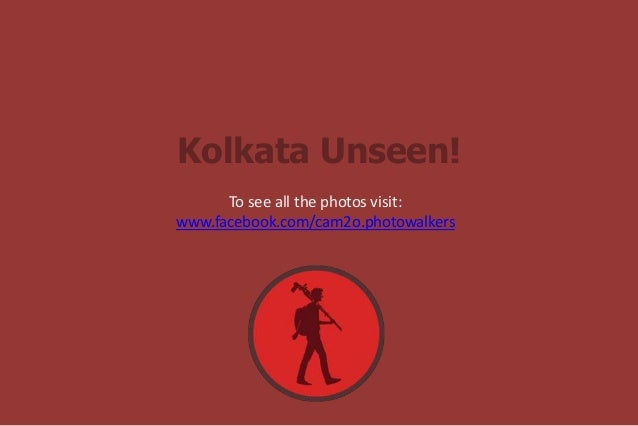 Kolkata Unseen! To see all the photos visit: www.facebook.com/cam2o.photowalkers