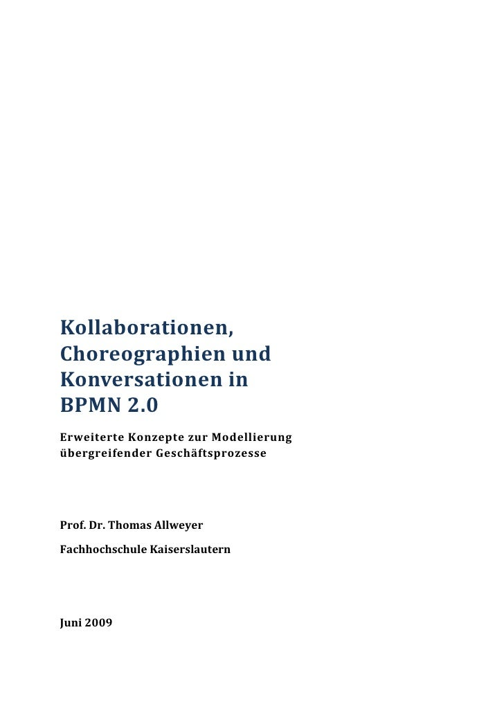 Kollaborationen, Choreographien und Konversationen in BPMN 2.0 Erweiterte Konzepte zur Modellierung übergreifender Geschäf...