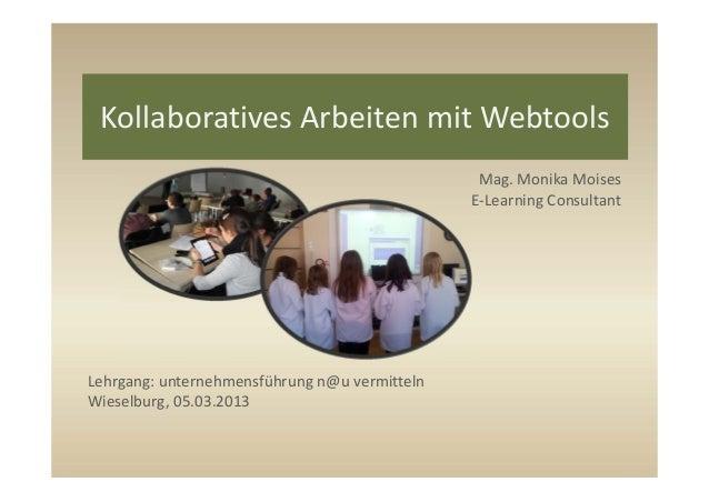 KollaborativesArbeitenmitWebtools                                                Mag.MonikaMoises                    ...