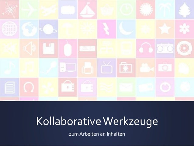 Kollaborative Werkzeuge  zum Arbeiten an Inhalten