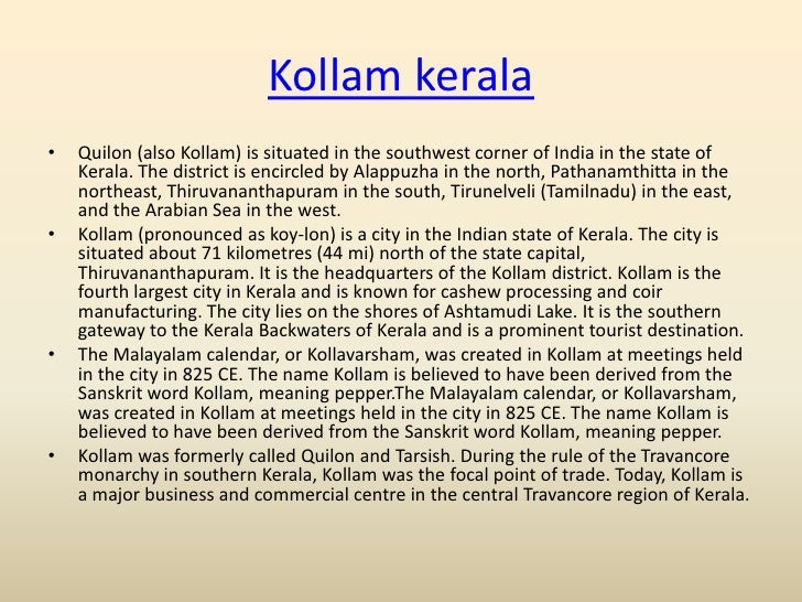 Kollam kerala•   Quilon (also Kollam) is situated in the southwest corner of India in the state of    Kerala. The district...