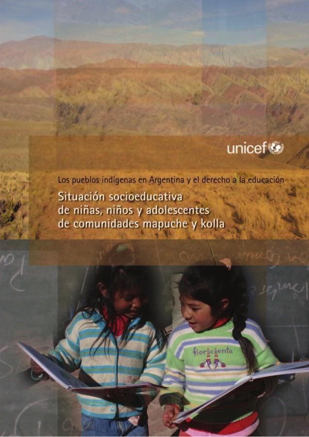 Situación socioeducativa de niñas, niños y adolescentes de comunidades mapuche y kolla Los pueblos indígenas en Argentina ...