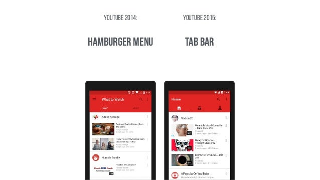 Youtube 2014: hamburger menu youtube 2015: TAB BAR