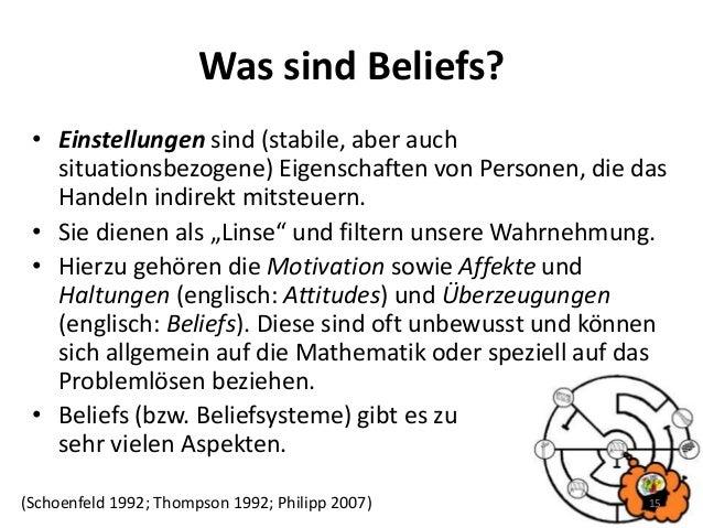 Was sind Beliefs? • Einstellungen sind (stabile, aber auch situationsbezogene) Eigenschaften von Personen, die das Handeln...