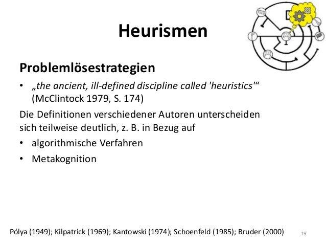 "Heurismen Problemlösestrategien • ""the ancient, ill-defined discipline called 'heuristics'"" (McClintock 1979, S. 174) Die ..."