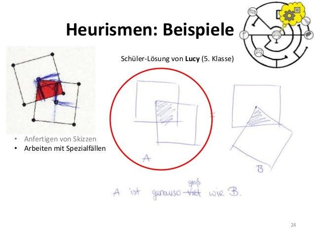 24 Schüler-Lösung von Lucy (5. Klasse) • Anfertigen von Skizzen • Arbeiten mit Spezialfällen Heurismen: Beispiele
