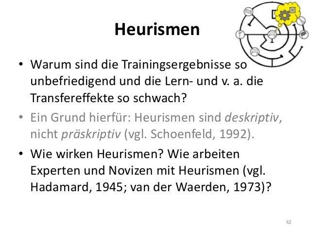Heurismen • Warum sind die Trainingsergebnisse so unbefriedigend und die Lern- und v. a. die Transfereffekte so schwach? •...