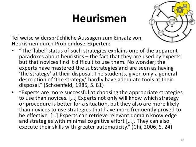 """Heurismen Teilweise widersprüchliche Aussagen zum Einsatz von Heurismen durch Problemlöse-Experten: • """"The 'label' status ..."""