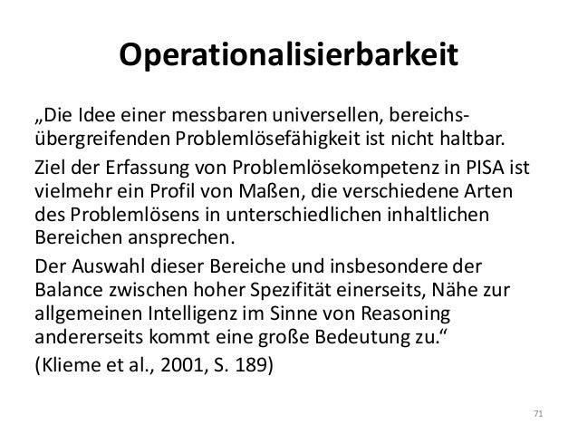 """Operationalisierbarkeit """"Die Idee einer messbaren universellen, bereichs- übergreifenden Problemlösefähigkeit ist nicht ha..."""
