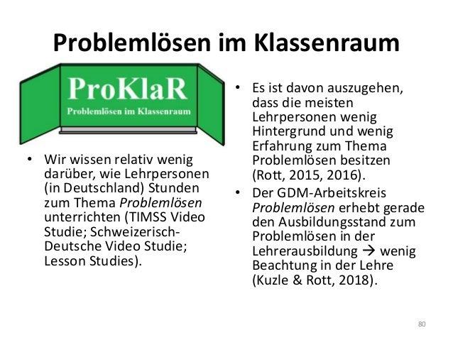Problemlösen im Klassenraum 80 • Wir wissen relativ wenig darüber, wie Lehrpersonen (in Deutschland) Stunden zum Thema Pro...