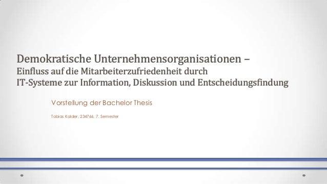 Demokratische Unternehmensorganisationen –Einfluss auf die Mitarbeiterzufriedenheit durchIT-Systeme zur Information, Disku...