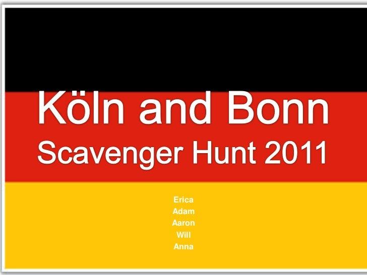 Köln and BonnScavenger Hunt 2011<br />Erica<br />Adam<br />Aaron<br />Will<br />Anna<br />