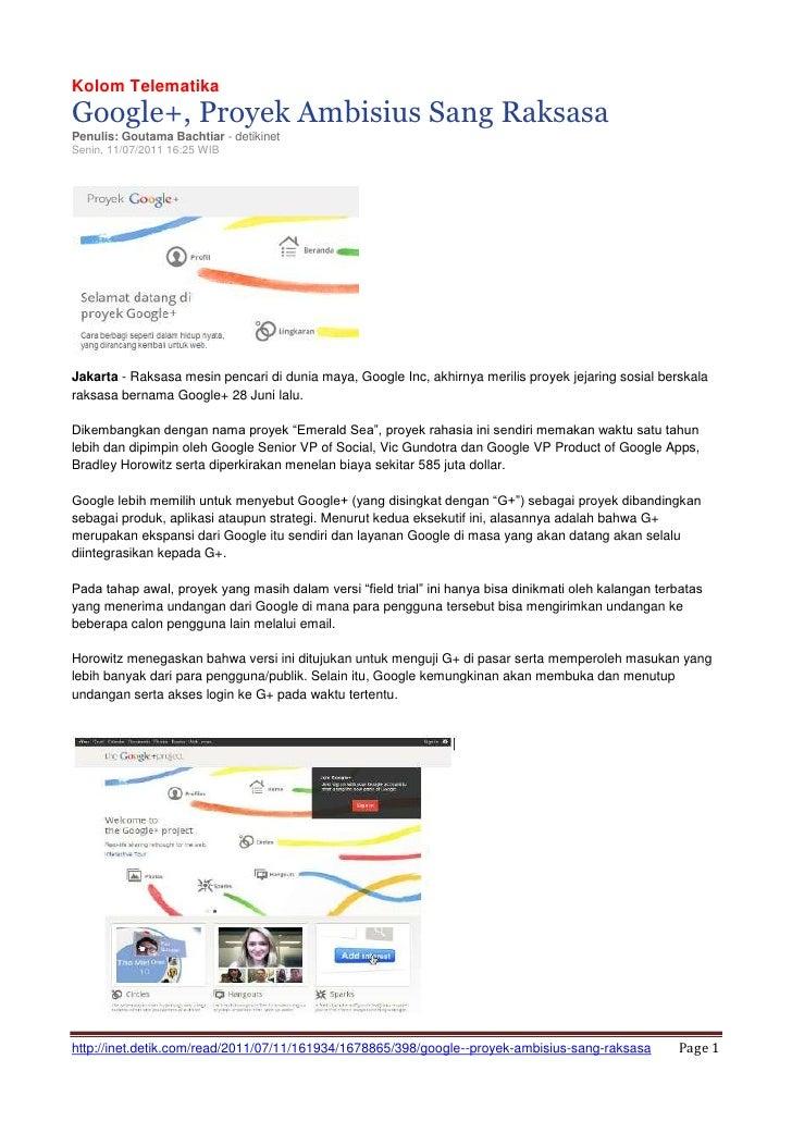Kolom TelematikaGoogle+, Proyek Ambisius Sang RaksasaPenulis: Goutama Bachtiar - detikinetSenin, 11/07/2011 16:25 WIBJakar...
