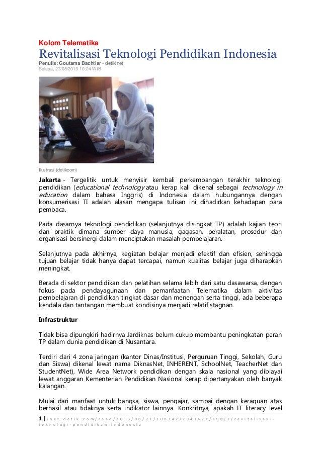 Kolom Telematika  Revitalisasi Teknologi Pendidikan Indonesia Penulis: Goutama Bachtiar - detikinet Selasa, 27/08/2013 10:...