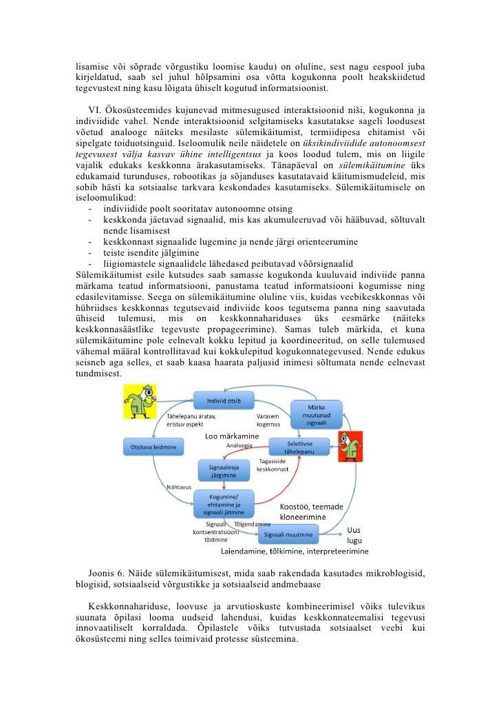 lisamise või sõprade võrgustiku loomise kaudu) on oluline, sest nagu eespool juba kirjeldatud, saab sel juhul hõlpsamini o...