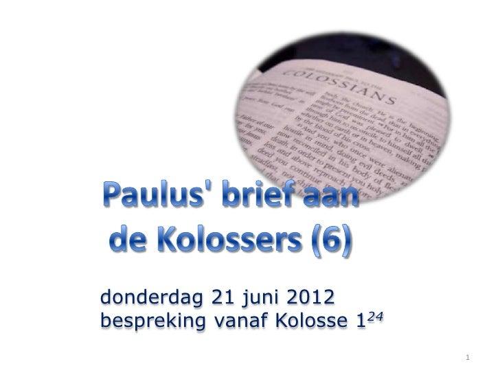 donderdag 21 juni 2012bespreking vanaf Kolosse 124                               1