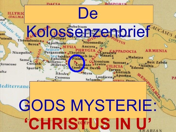 De Kolossenzenbrief GODS MYSTERIE: ' CHRISTUS IN U'