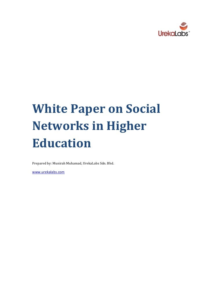 White Paper on Social Networks in Higher Education       Prepared by: Munirah Muhamad,...