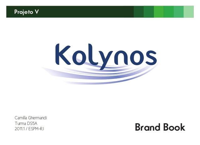 Projeto V Brand Book Camilla Ghermandi Turma DS5A 2011.1 / ESPM-RJ Kolynos