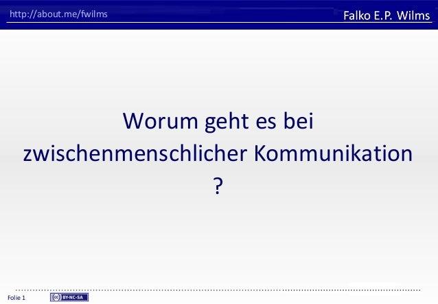 FHVORARLBERGUniversity of Applied SciencesFalko E. P. WilmsFolie 1http://about.me/fwilmsWorum geht es beizwischenmenschlic...