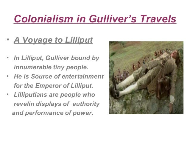 the politics of gulliver's travel Swift has at least two aims in gulliver's travels besides merely telling a good adventure story behind the disguise of his narrative, he is satirizing the pettiness of human nature in general and attacking the whigs in particular by emphasizing the six-inch height of the lilliputians, he .